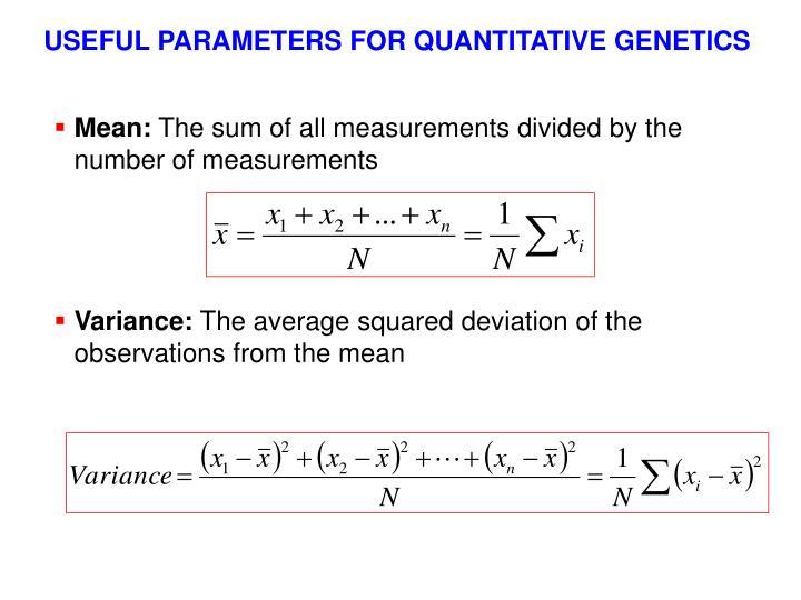 USEFUL PARAMETERS FOR QUANTITATIVE GENETICS