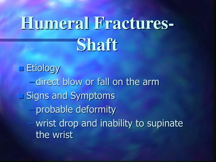 Humeral Fractures-Shaft