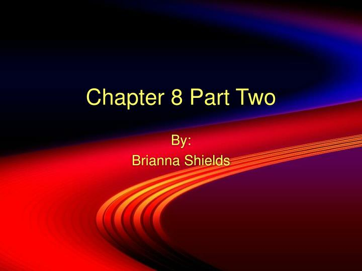 Chapter 8 part two
