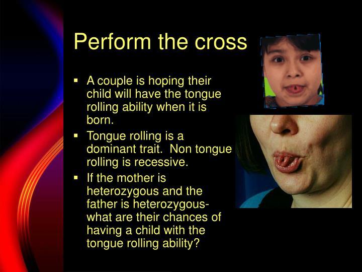 Perform the cross