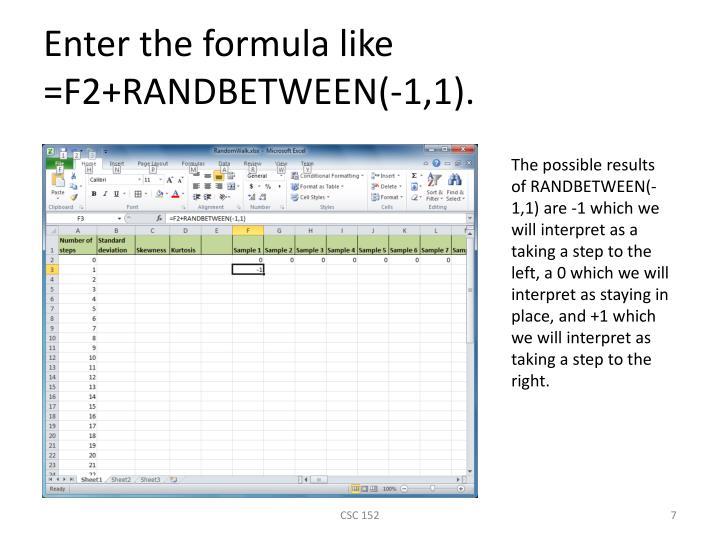 Enter the formula like =F2+RANDBETWEEN(-1,1).