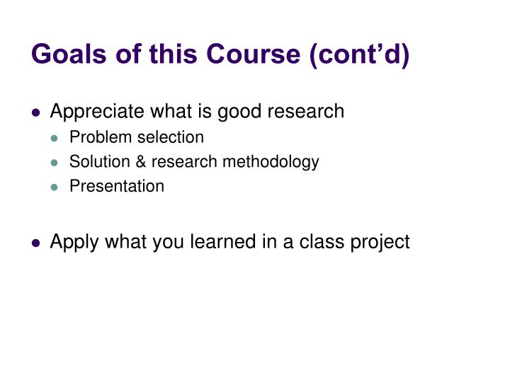 Goals of this Course (cont'd)