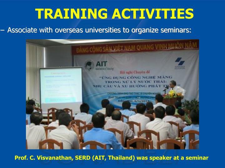 Associate with overseas universities to organize seminars:
