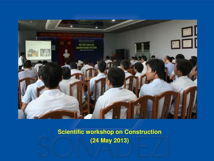 Scientific workshop on Construction