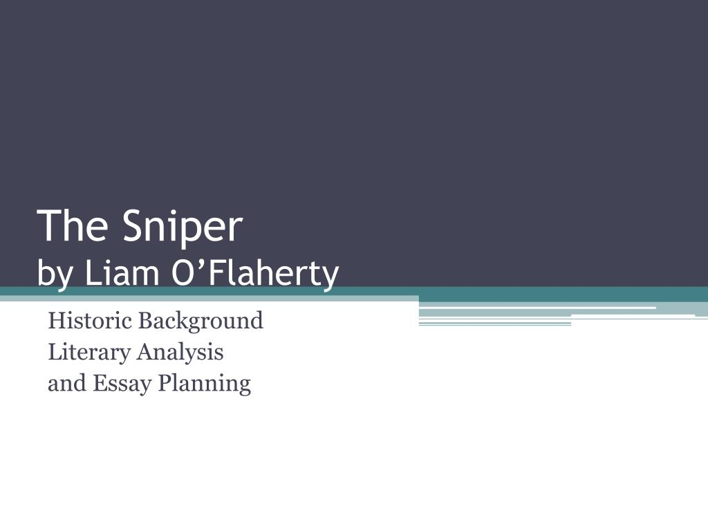 Examples Of Thesis Statements For Expository Essays The Sniper By Liam O Flaherty N How To Write A Proposal Essay also Good Essay Topics For High School Ppt  The Sniper By Liam Oflaherty Powerpoint Presentation  Id English Sample Essay