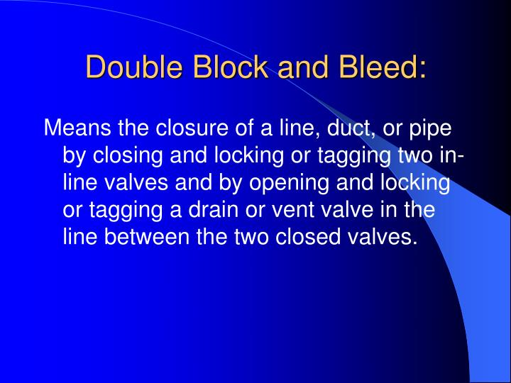 Double Block and Bleed: