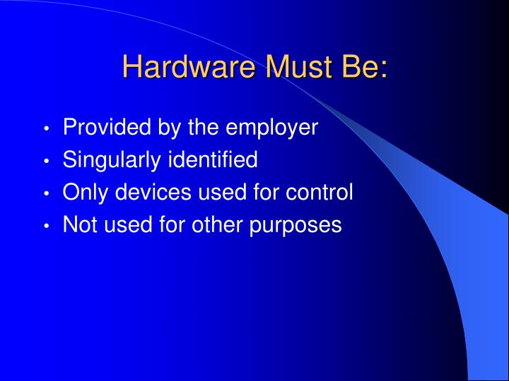 Hardware Must Be: