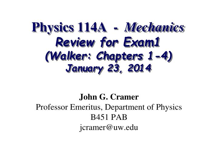 physics 114a mechanics review for exam1 walker chapters 1 4 january 23 2014
