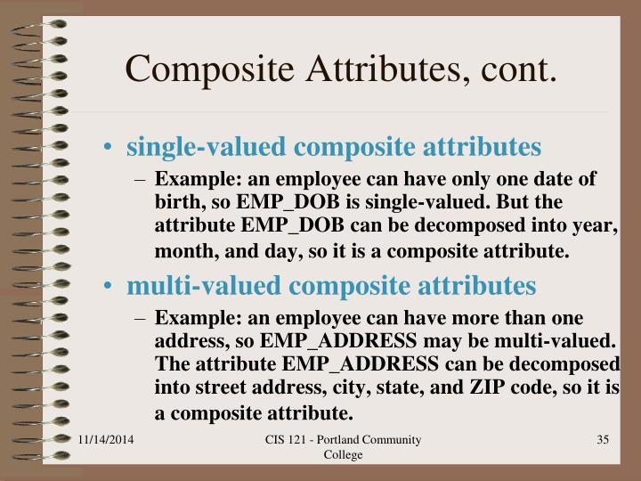 Composite Attributes, cont.