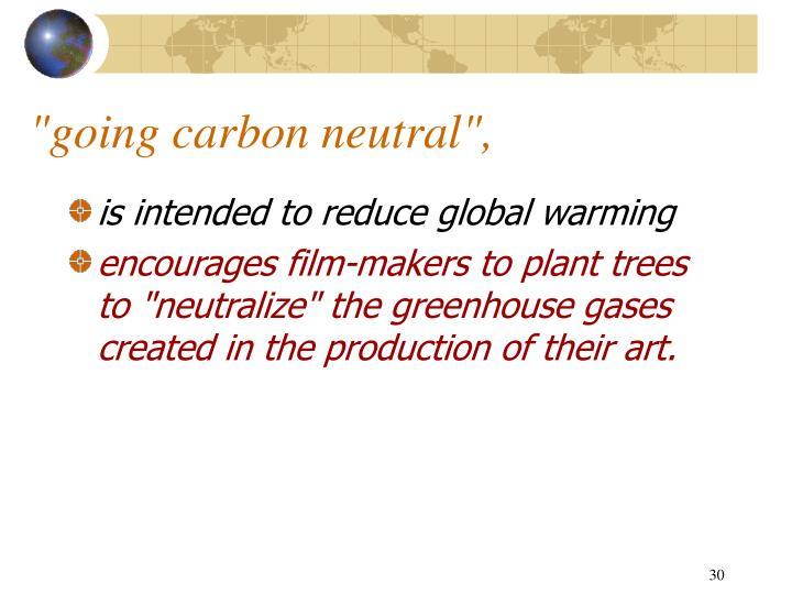 """going carbon neutral"","