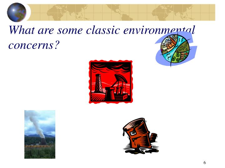 What are some classic environmental concerns?