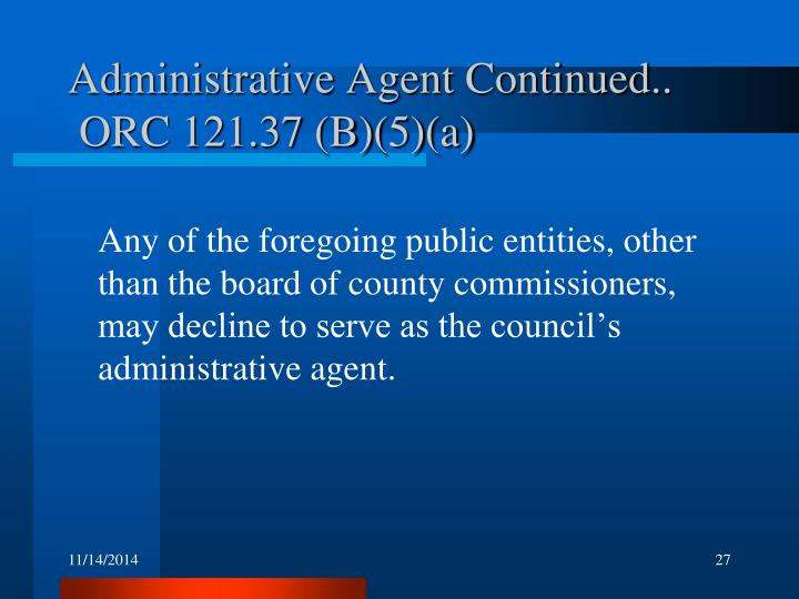 Administrative Agent Continued..