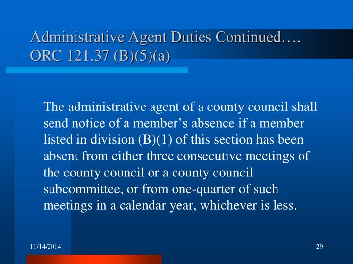 Administrative Agent Duties Continued….