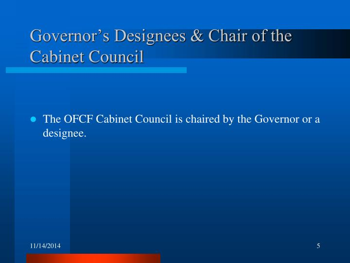 Governor's Designees & Chair of the Cabinet Council