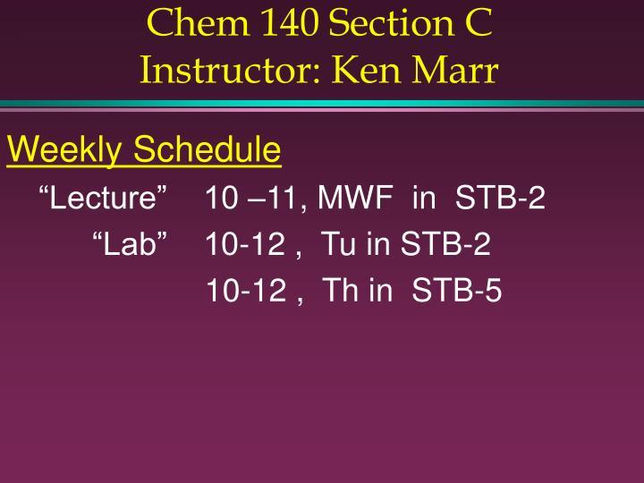 Chem 140 section c instructor ken marr