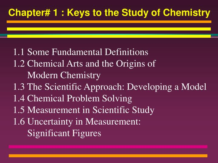Chapter# 1 : Keys to the Study of Chemistry