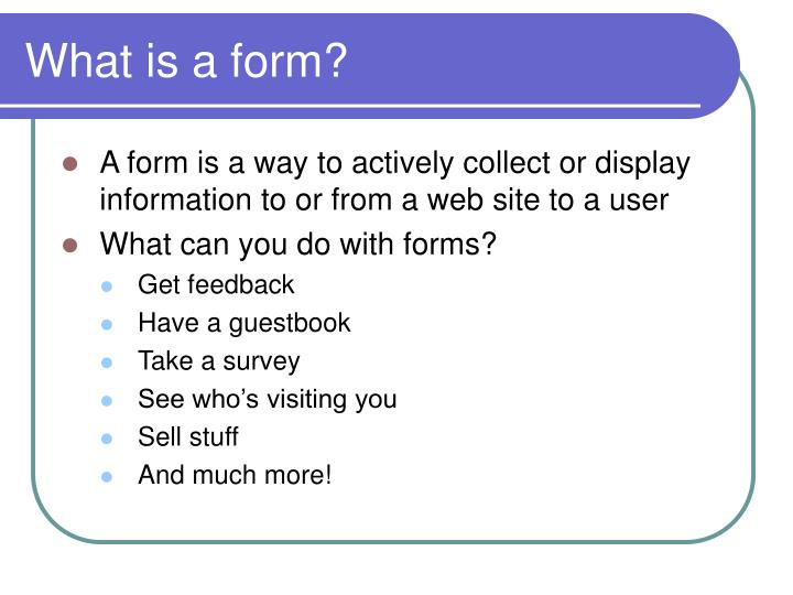 What is a form?