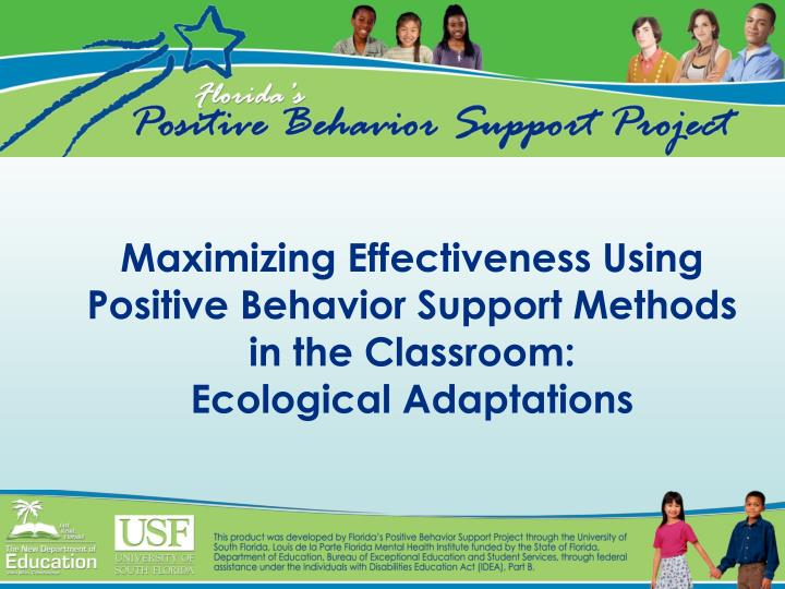 Maximizing Effectiveness Using Positive Behavior Support Methods in the Classroom: