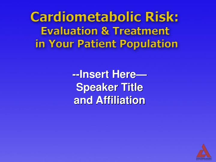 cardiometabolic risk evaluation treatment in your patient population n.