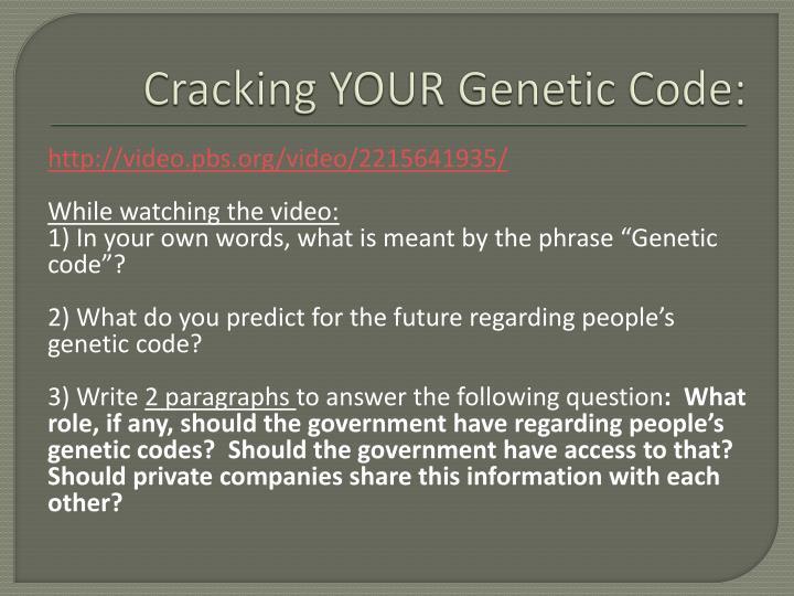 Cracking YOUR Genetic Code: