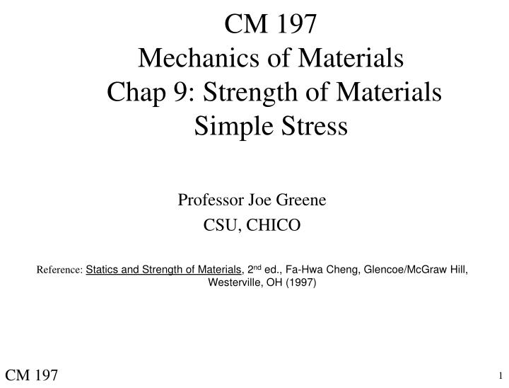Cm 197 mechanics of materials chap 9 strength of materials simple stress