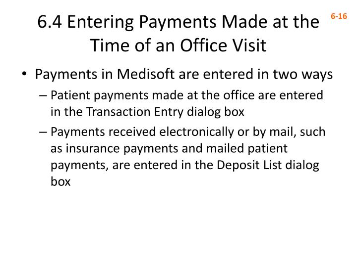 6 4 entering payments made at the time of an office visit