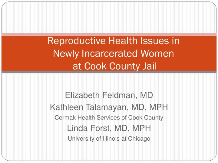 Reproductive health issues in newly incarcerated women at cook county jail