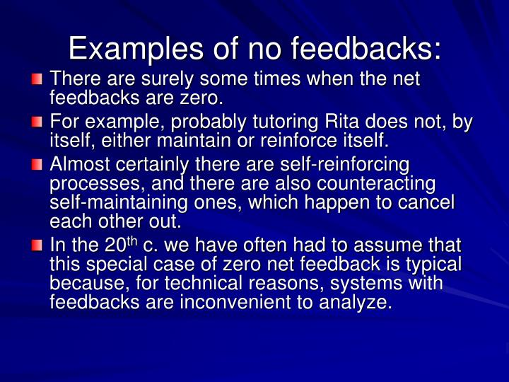 Examples of no feedbacks: