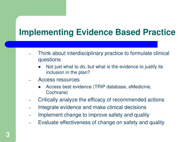 Implementing evidence based practice