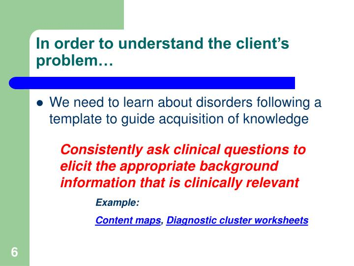 In order to understand the client's problem…