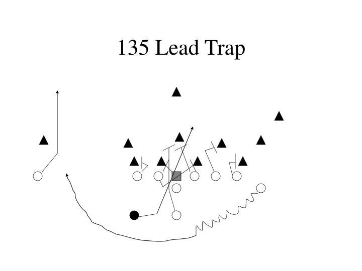 135 Lead Trap