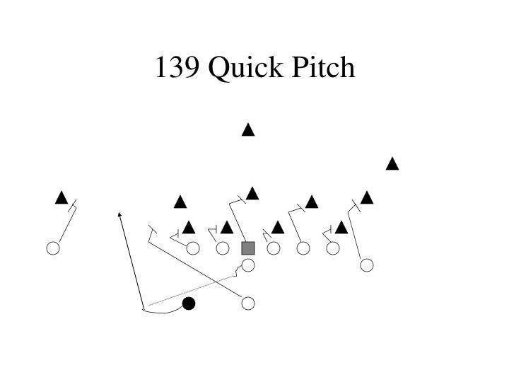 139 Quick Pitch