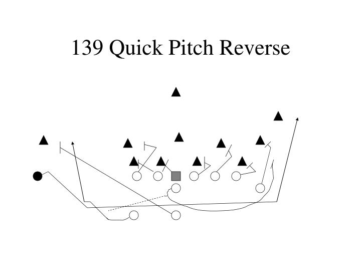 139 Quick Pitch Reverse