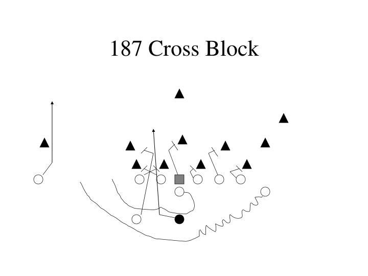 187 Cross Block