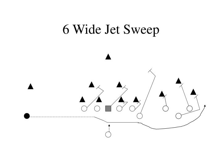 6 Wide Jet Sweep