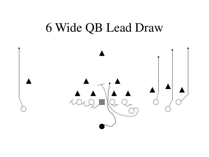 6 Wide QB Lead Draw