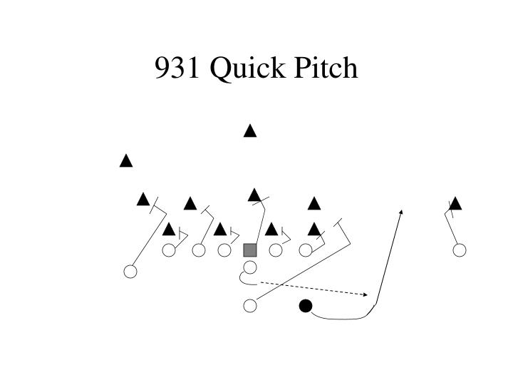 931 Quick Pitch