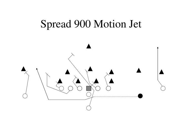 Spread 900 Motion Jet