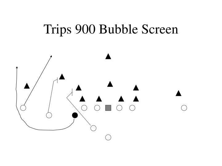 Trips 900 Bubble Screen