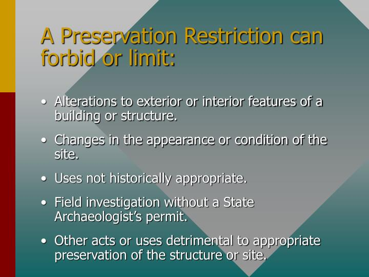 A Preservation Restriction can forbid or limit: