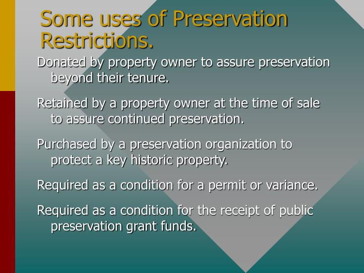 Some uses of Preservation Restrictions.
