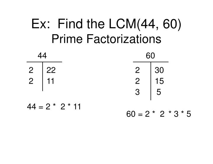 Ex:  Find the LCM(44, 60)