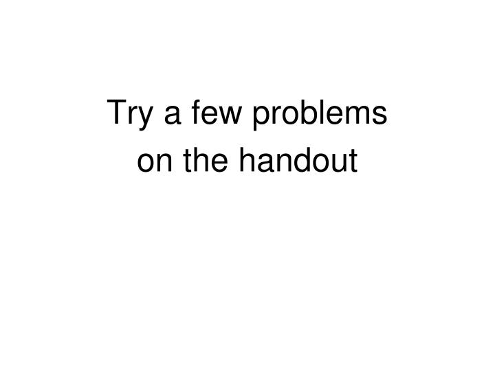 Try a few problems