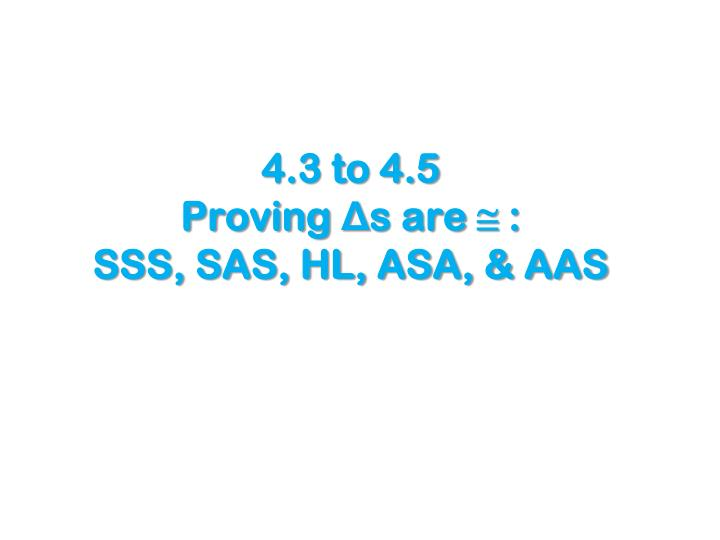 4 3 to 4 5 proving s are sss sas hl asa aas