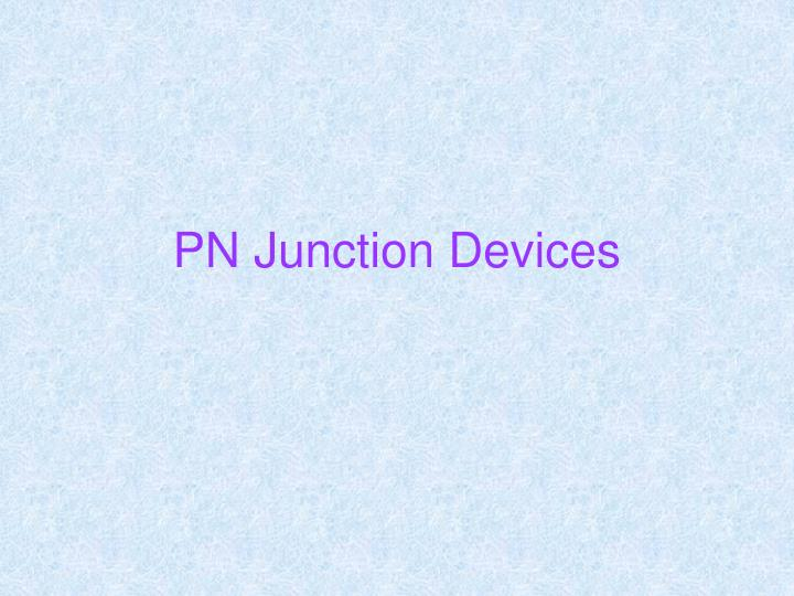 Pn junction devices
