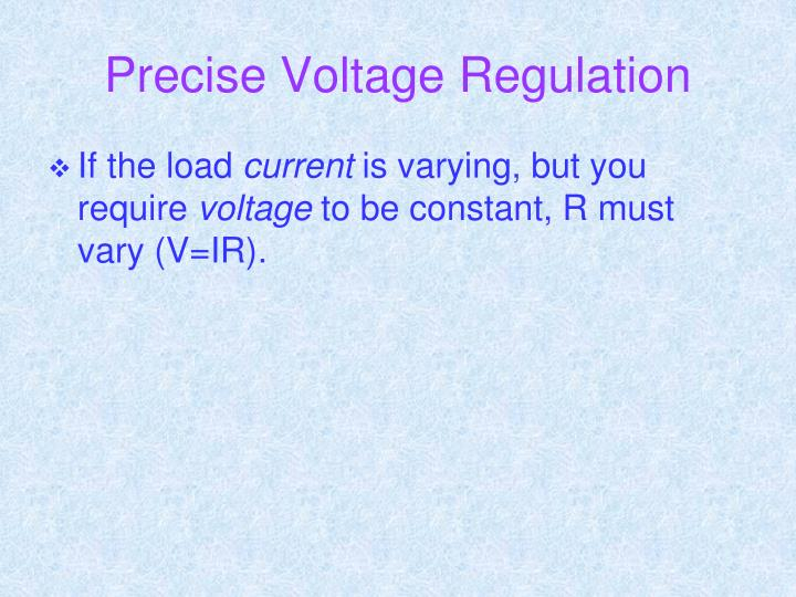 Precise Voltage Regulation
