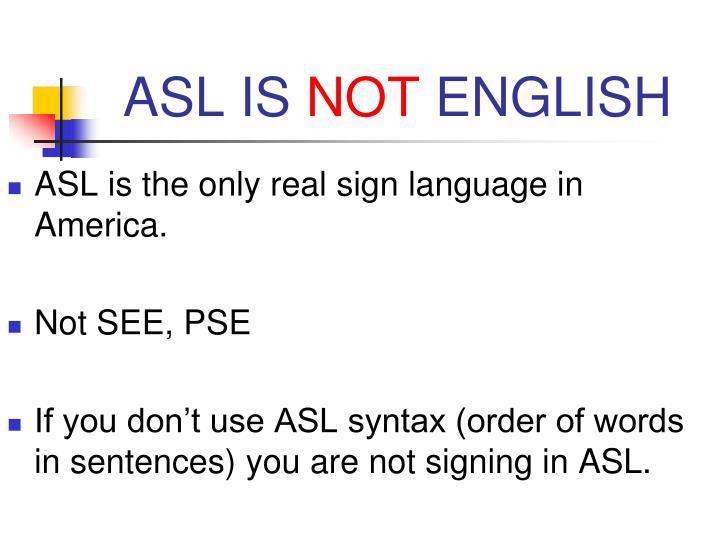 ASL IS