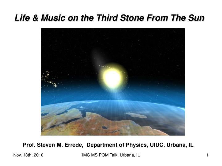 Life music on the third stone from the sun