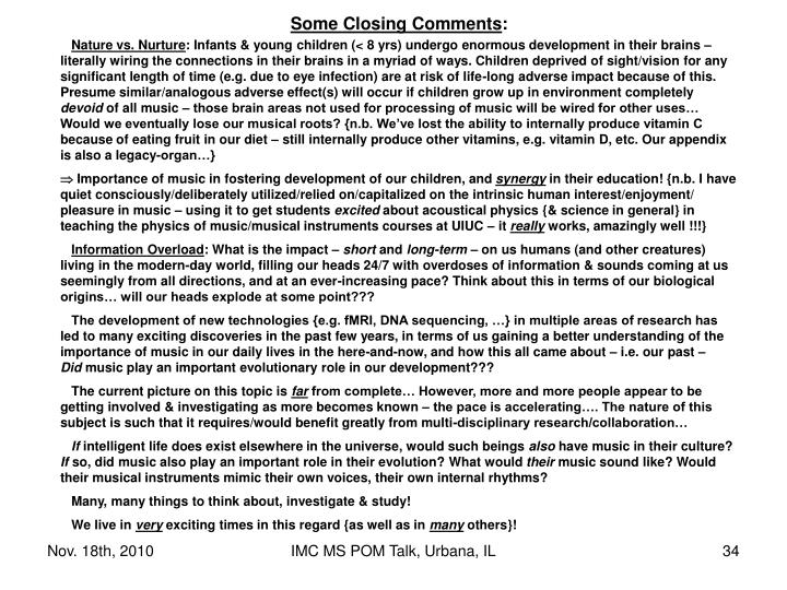 Some Closing Comments