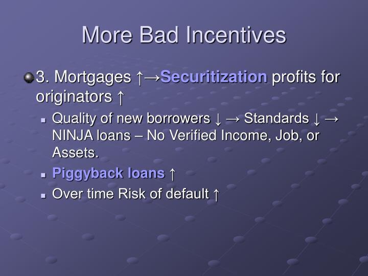 More Bad Incentives